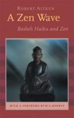 A Zen Wave: Basho's Haiku and Zen - Matsuo Bashō, W.S. Merwin