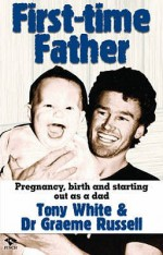 First Time Father - Tony White, Graeme Russell