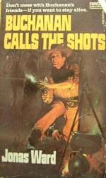 Buchanan Calls the Shots - Jonas Ward