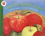 How Do Apples Grow? - Betsy Maestro, Giulio Maestro