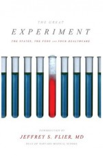 The Great Experiment - Joshua Archambault, James Capretta, Amy Lischko, Tom Miller, Jennifer Heldt Powell, Jeffrey Flier