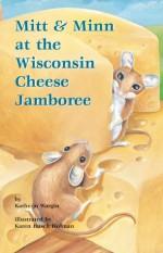 Mitt & Minn at the Wisconsin Cheese Jamboree - Kathy-Jo Wargin