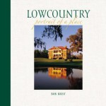 Lowcountry: Portrait of a Place - Bob Krist