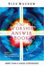 The Worship Answer Book - Rick Muchow, Rick Warren
