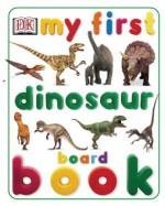 My First Dinosaur Board Book - Anne Millard