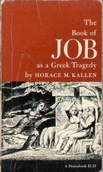 The Book of Job as a Greek Tragedy (1918) - Horace Kallen, George Augustus Moore