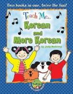Teach Me Korean & More Korean, Bind Up Edition (Korean Edition) (Teach Me) - Judy Mahoney