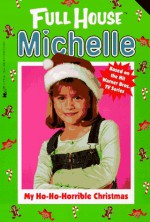My Ho-Ho-Horrible Christmas - Cathy East Dubowski, Pauline Preiss