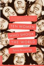 Ten Women Who Shook the World: Stories - Sylvia Brownrigg