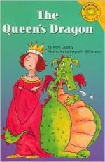 The Queen's Dragon - Anne Cassidy, Gwyneth Williamson