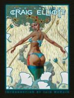 The Art of Craig Elliott - Craig Elliott, John Fleskes, Iain Mccaig