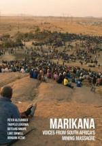 Marikana: Voices from South Africa's Mining Massacre - Peter Alexander, Thapelo Lekgowa, Botsang Mmope, Luke Sinwell