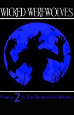 Wicked Werewolves - Rachel M. Humphrey-D'aigle