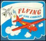 Flying - Gail Gibbons
