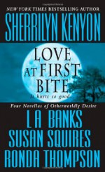 Love at First Bite - Sherrilyn Kenyon, L.A. Banks, Susan Squires, Ronda Thompson