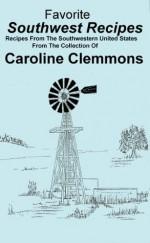 Favorite Southwest Recipes - Caroline Clemmons