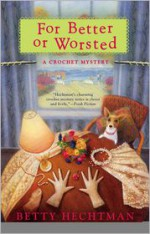 For Better or Worsted - Betty Hechtman