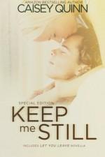 Keep Me Still - Caisey Quinn