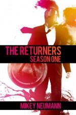 The Returners: Season One Omnibus - Mikey Neumann