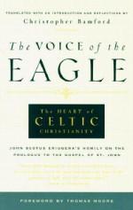 Voice of the Eagle - Christopher Bamford, Johannes Scottus Eriugena, John Scotus Eriugena