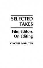 Selected Takes: Film Editors on Editing - Vincent Lobrutto