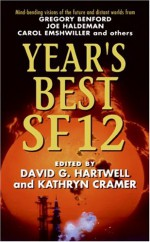 Year's Best SF 12 - David G. Hartwell, Kathryn Cramer, Nancy Kress, Terry Bisson, Cory Doctorow, Heather Lindsley, Gardner R. Dozois, Edd Vick, Mary Rosenblum, Rudy Rucker, Ian Creasey, Kameron Hurley, Claude Lalumière, Eileen Gunn, Joe Haldeman, Liz Williams, Michael Flynn, Gregory Benford,