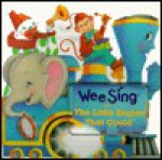 Wee Sing with the Little Engine That Could - Cristina Ong, Susan Hagen Nipp