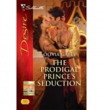 The Prodigal Prince's Seduction - Olivia Gates