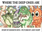 Where the Deep Ones Are (Mini Mythos) - Kenneth Hite
