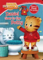 Daniel Goes to the Potty - Maggie Testa, Jason Fruchter