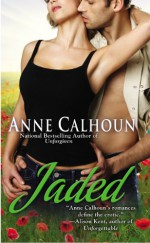 Jaded - Anne Calhoun