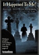 Fortean Times: It Happened To Me! Volume 1 - Paul Sieveking, Jen Ogilvie, David Sutton