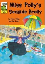 Miss Polly's Seaside Brolly - Penny Dolan, Jan Lewis