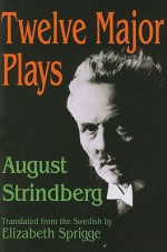 Twelve Major Plays - August Strindberg
