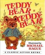 Teddy Bear, Teddy Bear: A Classic Action Rhyme - Michael Hague