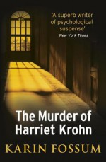 The Murder of Harriet Krohn - Karin Fossum