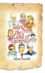 Tales from the Land of Lyoness - Alan Smith, John Riley