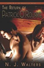 The Return of Patrick O'Rourke - N.J. Walters