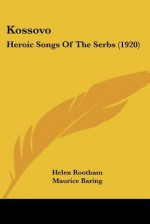Kossovo: Heroic Songs of the Serbs (1920) - Helen Rootham, Maurice Baring, Janko Lavrin