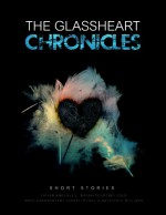 The Glassheart Chronicles - Courtney Cole, Fisher Amelie, J.L. Bryan, Wren Emerson, Amy Maurer Jones, Tiffany King, Nicole Williams