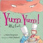 Yum Yum!: What Fun! - Mara Bergman, Nick Maland