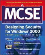 MCSE Designing Security for Windows 2000 Network Study Guide (Exam 70-220) (Book/CD-ROM Package) [With CDROM] - Syngress Media Inc, Debra Littlejohn Shinder