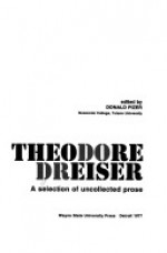 Theodore Dreiser: A Selection of Uncollected Prose - Theodore Dreiser, Donald Pizer