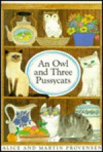 An Owl and Three Pussycats - Alice Provensen
