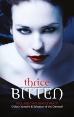Mills & Boon : Thrice Bitten.../Golden Vampire/Salvation Of The Damned - Linda Thomas-Sundstrom, Theresa Meyers