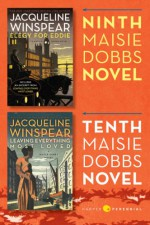 Maisie Dobbs Bundle #4: Elegy for Eddie and Leaving Everything Most Loved: Books 9 and 10 in the New York Times Bestselling Series - Jacqueline Winspear