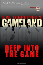 GAMELAND: Deep Into The Game - Saul Tanpepper