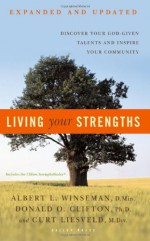 Living Your Strengths: Discover Your God-Given Talents and Inspire Your Community - Albert L. Winseman, Donald O. Clifton, Curt Liesveld