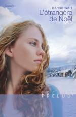 L'étrangère de Noël (Prelud') (French Edition) - Jeannie Watt, Elisa Martreuil
