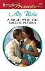 A Night with the Society Playboy - Ally Blake